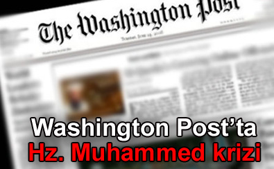 Washington Post'ta Hz. Muhammed krizi